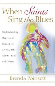 When Saints Sing the Blues: Understanding Depression through the Lives of Job, Naomi, Paul and Others